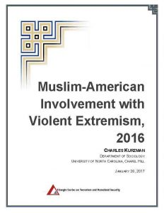 Kurzman_Muslim-American_Involvement_in_Violent_Extremism_2016_title_page